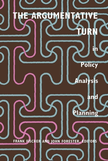 The Argumentative Turn in Policy Analysis and Planning ebook by Maarten A. Hajer,Robert Hoppe,Bruce Jennings