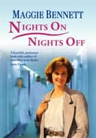Night On, Nights Off ebook by Maggie Bennett