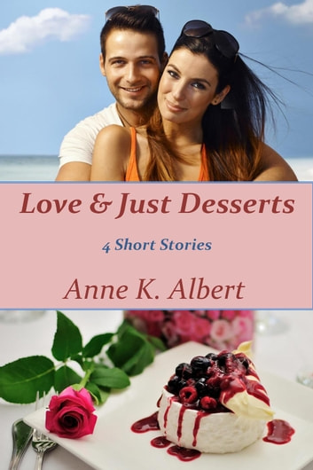 Love & Just Desserts ebook by Anne K. Albert