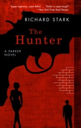 The Hunter - A Parker Novel ebook by Richard Stark