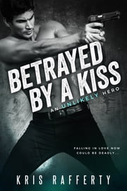 Betrayed by a Kiss ebook by Kris Rafferty