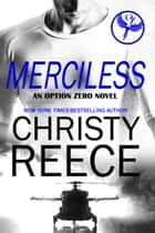 MERCILESS - An Option Zero Novel ebook by