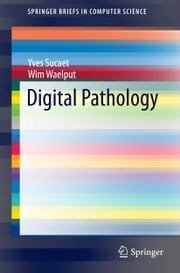 Digital Pathology ebook by Yves Sucaet,Wim Waelput