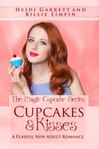 Cupcakes & Kisses - A Playful New Adult Romance ebook by Billie Limpin, Heidi Garrett