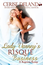 Lady Varney's Risqué Business - A Regency Romp ebook by Cerise DeLand