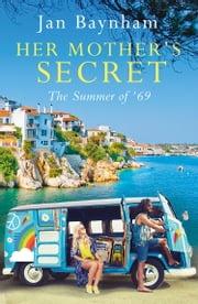 Her Mother's Secret - The Summer of '69 ebook by Jan Baynham