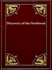 History of the Discovery of the Northwest by John Nicolet in 1634 with a Sketch of His Life ebook by C. W. Butterfield