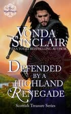 Defended by a Highland Renegade ebook by Vonda Sinclair