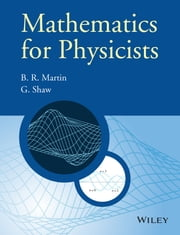 Mathematics for Physicists ebook by Brian R. Martin,Graham Shaw
