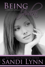 Being Julia (A Forever Novella) ebook by Sandi Lynn