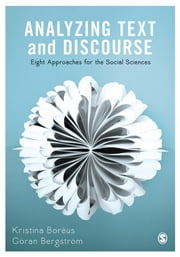 Analyzing Text and Discourse - Eight Approaches for the Social Sciences ebook by Kristina Boréus,Göran Bergström