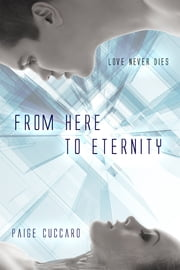 From Here to Eternity ebook by Paige Cuccaro