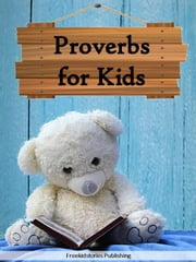 Proverbs for Kids ebook by Freekidstories Publishing