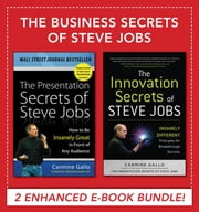 Business Secrets of Steve Jobs - Presentation Secrets and Innovation secrets all in one book! (EBOOK BUNDLE) ebook by Carmine Gallo