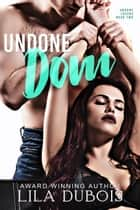 Undone Dom ebook by Lila Dubois
