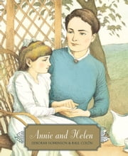 Annie and Helen ebook by Raul Colon,Deborah Hopkinson; illustrated by Raul Colon