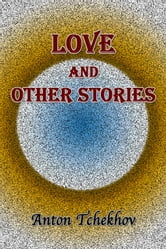 Love and Other Stories ebook by Anton Tchekhov