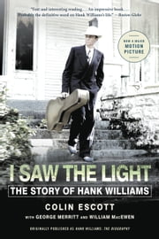 Hank Williams - The Biography ebook by Colin Escott,George Merritt,William MacEwen