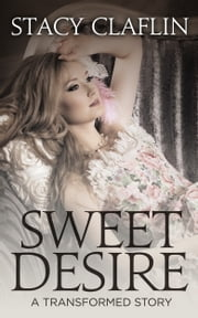 Sweet Desire - A Paranormal Romance ebook by Stacy Claflin