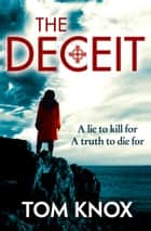 The Deceit ebook by Tom Knox