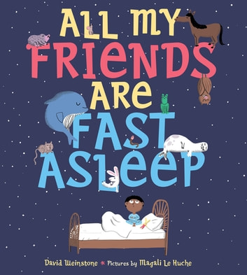 All My Friends Are Fast Asleep ebook by David Weinstone