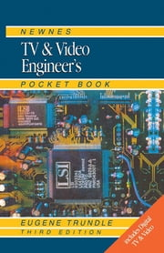 Newnes TV and Video Engineer's Pocket Book ebook by EUGENE TRUNDLE