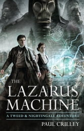 The Lazarus Machine ebook by Paul Crilley