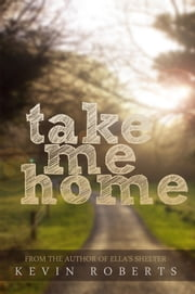 Take Me Home ebook by Kevin Roberts