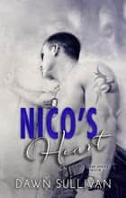 Nico's Heart - RARE Series, #1 ebook by Dawn Sullivan