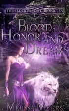 The Elder Blood Chronicles Book 2 Blood Honor and Dreams ebook by Melissa Myers