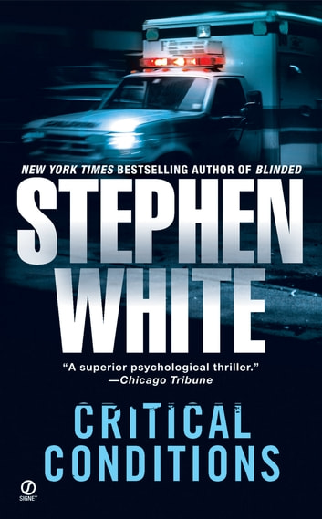 Critical Conditions - An Alan Gregory Thriller ebook by Stephen White