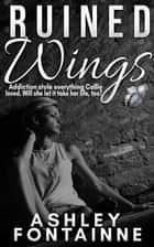 Ruined Wings ebook by Ashley Fontainne