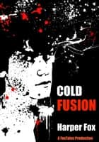 Cold Fusion ebook by Harper Fox