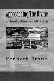 Approaching the Divine ebook by Kenneth R. Brown