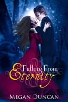 Falling From Eternity (A Paranormal Love Story) ebook by Megan Duncan