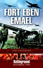 Fort Eben Emael 1940 ebook by Tim Saunders