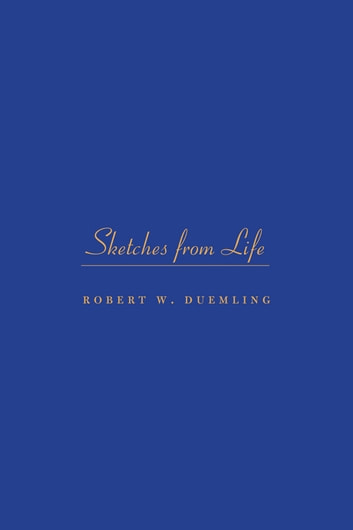 Sketches from Life ebook by Robert W. Duemling
