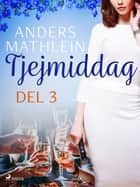 Tjejmiddag del 3 eBook by Anders Mathlein