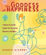 The Goddess of Happiness ebook by Debbie Gisonni