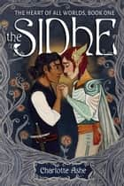 The Sidhe ebook by Charlotte Ashe