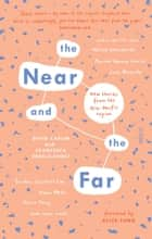 The Near and the Far - new stories from the Asia-Pacific region ebook by David Carlin, Francesca Rendle-Short, Alice Pung