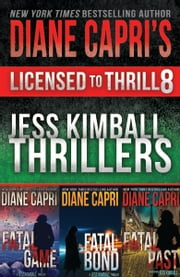 Licensed to Thrill 8 - Jess Kimball Thrillers Books 7-9 ebook by Diane Capri