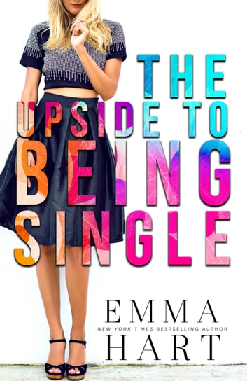 The Upside To Being Single ebook by Emma Hart