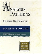 Analysis Patterns - Reusable Object Models ebook by Martin Fowler