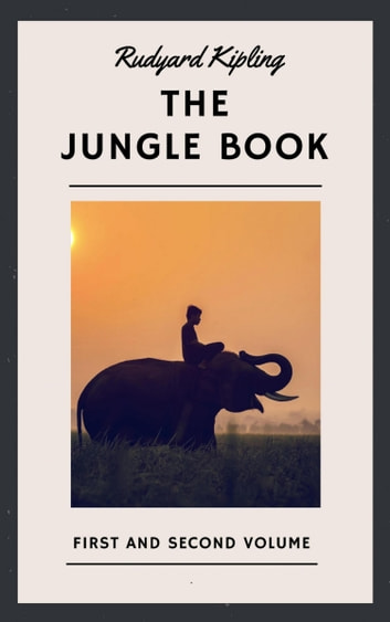 Rudyard Kipling: The Jungle Book. First and Second Volume (English Edition) eBook by Rudyard Kipling