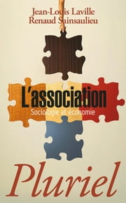 L'Association - Sociologie et économie ebook by Renaud Sainsaulieu,Jean-Louis Laville