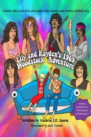 Lily and Kayden's 1969 Woodstock Adventure ebook by Valerie I.O. Soares
