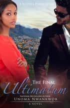 The Final Ultimatum ebook by Unoma Nwankwor