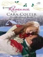 His Mistletoe Bride ebook by Cara Colter
