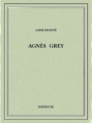 Agnès Grey ebook by Anne Brontë